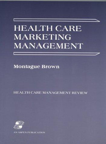 Health Care Marketing Management (Health Care Management Review)