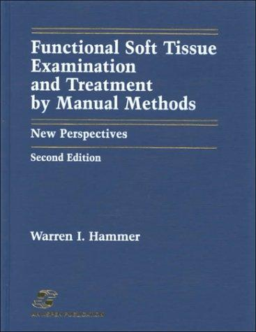 Functional Soft Tissue Examination and Treatment by Manual Methods: New Perspectives