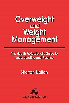Overweight and Weight Management The Health Professional's Guide to Understanding and Practice