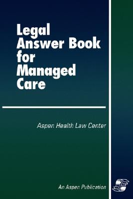 Legal Answer Book for Managed Care