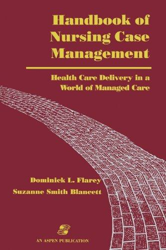 Handbook of Nursing Case Management: Health Care Delivery in A World of Managed Care