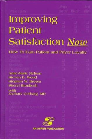 Improving Patient Satisfaction Now: How to Earn Patient and Payer Loyalty