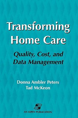 Transforming Home Care Quality, Cost, and Data Management