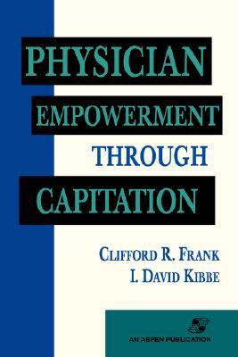 Physician Empowerment Through Capitation