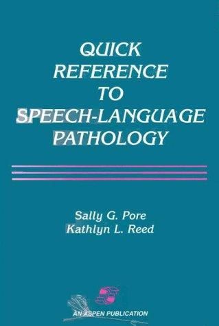 Quick Reference to Speech-Language Pathology