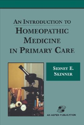 Introduction to Homeopathic Medicine in Primary Care