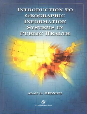 Introduction to Geographic Information Systems for Public Health