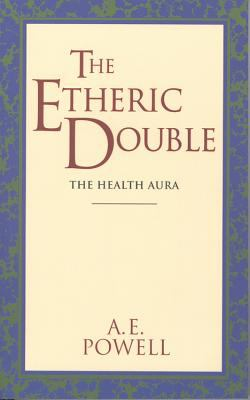 The Etheric Double: The Health Aura of Man (Quest Books)