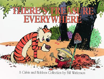 There's Treasure Everywhere A Calvin and Hobbes Collection