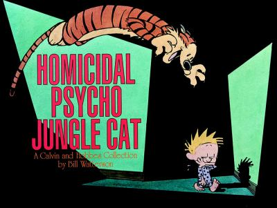 Homicidal Psycho Jungle Cat A Calvin and Hobbes Collection
