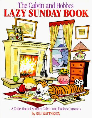 Calvin and Hobbes Lazy Sunday Book A Collection of Sunday Calvin and Hobbes Cartoons