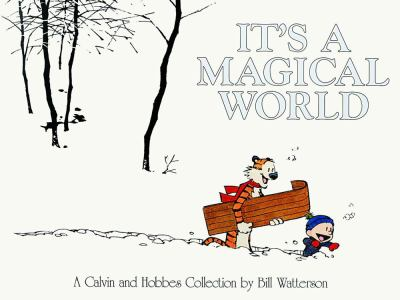 It's a Magical World A Calvin and Hobbes Collection