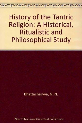 History of the Tantric Religion: A Historical, Ritualistic and Philosophical Study
