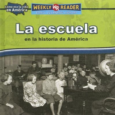 La Escuela En La Historia De America/Going to School in American History