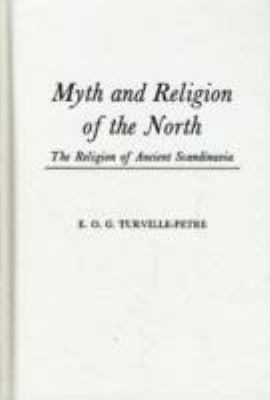 Myth and Religion of the North The Religion of Ancient Scandinavia
