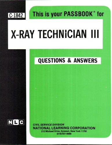 X-Ray Technician III(Passbooks) (Career Examination Series)