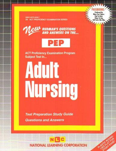 ADULT NURSING (Excelsior/Regents College Examination Series) (Passbooks) (Act Proficiency Examination Program ; Pep-39)