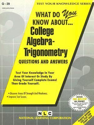 What Do You Know About College Algebra - Trigonometry