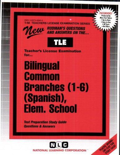 Bilingual Teacher of Common Branches (1-6) (Spanish): Elementary School (Teachers License Examination Series)(Passbooks)