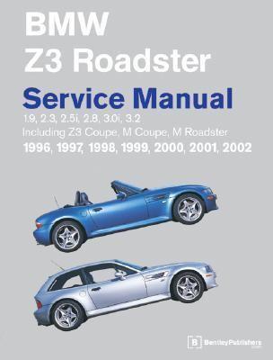 BMW Z3 Service Manual  1.9, 2.3, 2.5i, 2.8, 3.0i, 3.2, Z3 Roadster, Z3 Coupe, M Roadster, M Coupe 1996, 1997, 1998, 1999, 2000, 2001, 2002