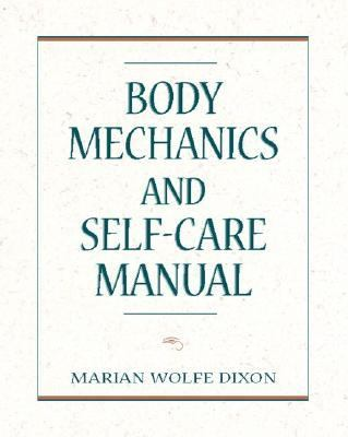 Body Mechanics and Self-Care Manual