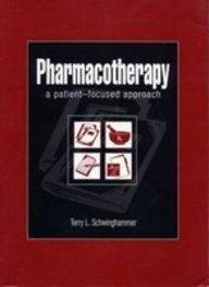 Pharmacotherapy: A Patient-Focused Approach