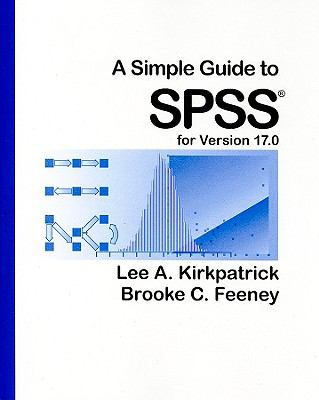 A Simple Guide to SPSS for Version 17.0