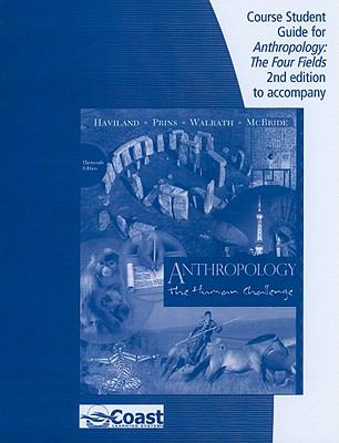 Telecourse Study Guide for Haviland/Prins/Walrath/McBride's Anthropology: the Human Challenge