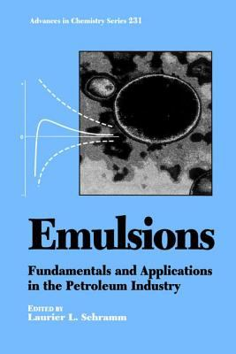 Emulsions Fundamentals and Applications in the Petroleum Industry