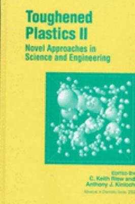 Toughened Plastics II Novel Approaches in Science and Engineering