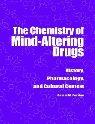 Chemistry of Mind-Altering Drugs History, Pharmacology, and Cultural Context