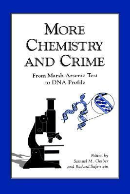 More Chemistry and Crime From Marsh Arsenic Test to DNA Profile