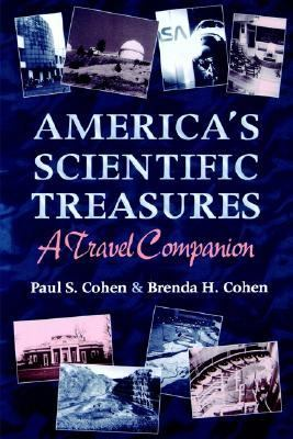 America's Scientific Treasures A Travel Companion