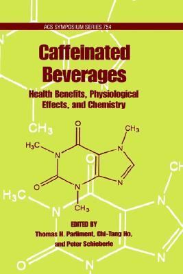 Caffeinated Beverages Health Benefits, Physiological Effects, and Chemistry
