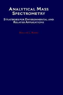 Analytical Mass Spectrometry Strategies for Environmental and Related Applications