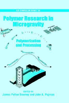 Polymer Research in Microgravity Polymerization and Processing