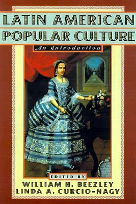 Latin American Popular Culture An Introduction