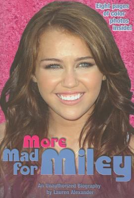 More Mad for Miley: An Unauthorized Biography