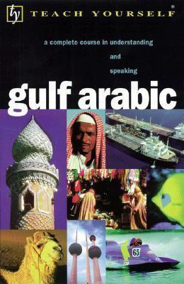 Teach Yourself Gulf Arabic: Complete Course
