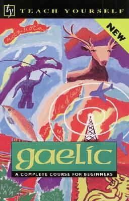 Gaelic A Complete Course for Beginners