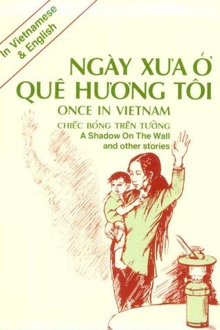 Once in Vietnam: A Shadow on the Wall and Other Stories (Ngay xua o que huong toi)