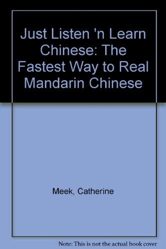 Just Listen 'n Learn Chinese The Fastest Way to Real Mandarin Chinese