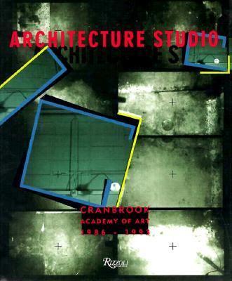 Architecture Studio: Cranbrook Academy of Art 1986-93 - Dan Hoffman - Hardcover