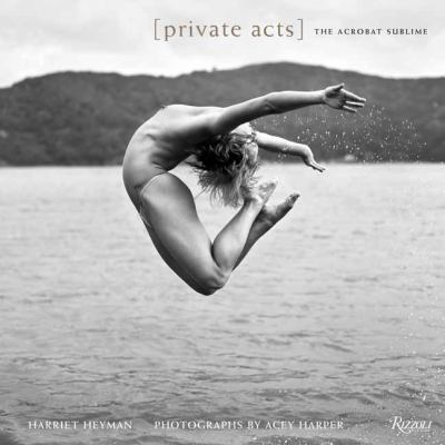 Private Acts: The Acrobat Sublime