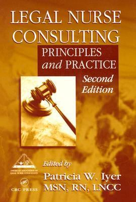 Legal Nurse Consulting Principles and Practices