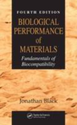 Biological Performance of Materials Fundamentals of Biocompatibility