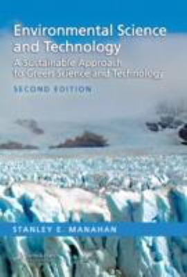 Environmental Science and Technology A Sustainable Approach to Green Science and Technology