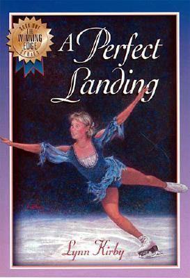 The Winning Edge Series: A Perfect Landing - Lynn Kirby - Paperback