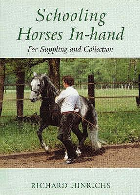 Schooling Horses in Hand: A Means of Suppling and Collection