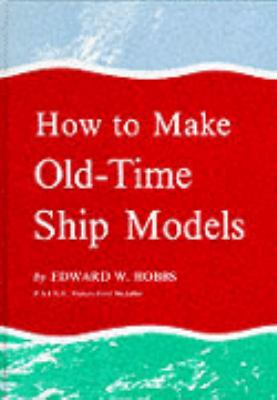How to Make Old-time Model Ships